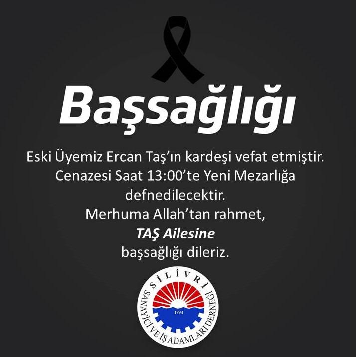 Eski Üyemiz Ercan Taş' Başsağlığı Dileriz.